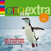 Cover-Bild zu Die spannende Welt der Tiere - Vom Einzeller zum Elefanten (Audio Download) von Nusch, Martin