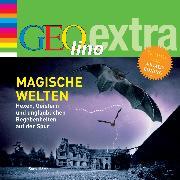 Cover-Bild zu Magische Welten - Hexen, Geistern und unglaublichen Begebenheiten auf der Spur (Audio Download) von Nusch, Martin