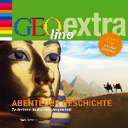 Cover-Bild zu Abenteuer Geschichte - Zeitreisen in die Vergangenheit (Audio Download) von Nusch, Martin