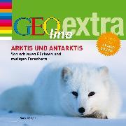 Cover-Bild zu Arktis und Antarktis. Von schlauen Füchsen und mutigen Forschern (Audio Download) von Nusch, Martin