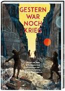 Cover-Bild zu Gestern war noch Krieg von Verg, Martin (Hrsg.)