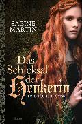 Cover-Bild zu Das Schicksal der Henkerin von Martin, Sabine
