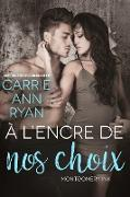 Cover-Bild zu Ryan, Carrie Ann: À l'encre de nos choix (Montgomery Ink, #7.8) (eBook)