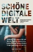 Cover-Bild zu Schöne digitale Welt von Pörksen, Bernhard (Hrsg.)