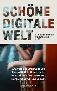 Cover-Bild zu Schöne digitale Welt (eBook) von Pörksen, Bernhard (Hrsg.)