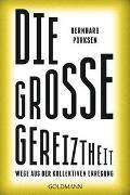 Cover-Bild zu Die große Gereiztheit von Pörksen, Bernhard
