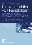 Cover-Bild zu Die Konstruktion von Feindbildern von Pörksen, Bernhard