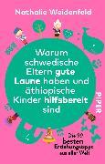 Cover-Bild zu Warum schwedische Eltern gute Laune haben und äthiopische Kinder hilfsbereit sind von Weidenfeld, Nathalie