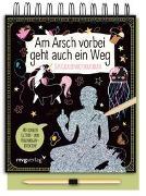 Cover-Bild zu Am Arsch vorbei geht auch ein Weg - Das Gelassenheitskratzbuch