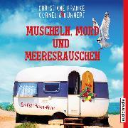 Cover-Bild zu Muscheln, Mord und Meeresrauschen (Audio Download) von Kuhnert, Cornelia