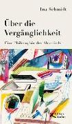 Cover-Bild zu Über die Vergänglichkeit von Schmidt, Ina