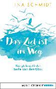 Cover-Bild zu Das Ziel ist im Weg (eBook) von Schmidt, Ina