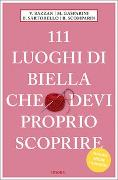 Cover-Bild zu 111 luoghi di Biella che devi proprio scoprire von Bazzan, Vittoria