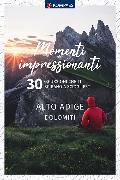 Cover-Bild zu Momenti impressionanti Alto Adige Dolomiti, italienische Ausgabe