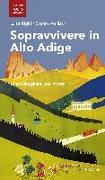 Cover-Bild zu Sopravvivere in Alto Adige von Righi, Luisa