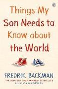 Cover-Bild zu Things My Son Needs to Know About The World (eBook) von Backman, Fredrik