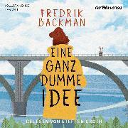 Cover-Bild zu Eine ganz dumme Idee (Audio Download) von Backman, Fredrik