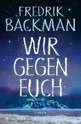 Cover-Bild zu Wir gegen euch (eBook) von Backman, Fredrik