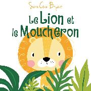 Cover-Bild zu Le Lion et le Moucheron (Audio Download) von Bryant, Sara Cone