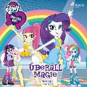 Cover-Bild zu My Little Pony - Equestria Girls - Überall Magie (Audio Download) von Finn, Perdita