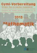 Cover-Bild zu Aufnahmeprüfungen an Gymnasien, Mathematik 2013 von Wild, Raphael