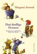 Cover-Bild zu Atwood, Margaret: Drei drollige Dramen