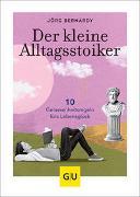 Cover-Bild zu Der kleine Alltagsstoiker von Bernardy, Dr. Jörg