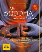 Cover-Bild zu Mit Buddha zu innerer Balance (mit Audio-CD) von Mannschatz, Marie