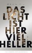 Cover-Bild zu Fallwickl, Mareike: Das Licht ist hier viel heller