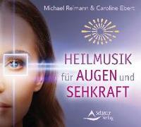 Cover-Bild zu Heilmusik für Augen und Sehkraft von Reimann, Michael