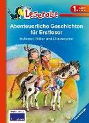 Cover-Bild zu Abenteuerliche Geschichten für Erstleser. Indianer, Ritter und Dinosaurier von Janisch, Heinz