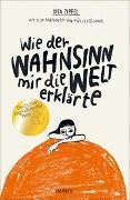 Cover-Bild zu Wie der Wahnsinn mir die Welt erklärte von Zipfel, Dita