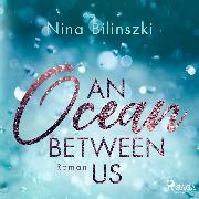 Cover-Bild zu An Ocean Between Us (Audio Download) von Bilinszki, Nina