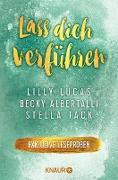 Cover-Bild zu Lass dich verführen: Große Gefühle bei Knaur (eBook) von Lucas, Lilly