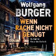 Cover-Bild zu Wenn Rache nicht genügt (Audio Download) von Burger, Wolfgang