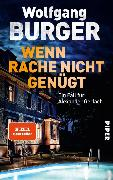 Cover-Bild zu Wenn Rache nicht genügt (eBook) von Burger, Wolfgang