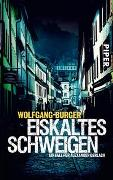 Cover-Bild zu Eiskaltes Schweigen von Burger, Wolfgang