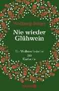 Cover-Bild zu Nie wieder Glühwein (eBook) von Burger, Wolfgang
