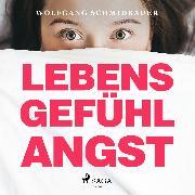 Cover-Bild zu Lebensgefühl Angst (Ungekürzt) (Audio Download) von Schmidbauer, Wolfgang