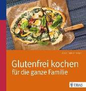 Cover-Bild zu Glutenfrei kochen für die ganze Familie (eBook) von Donnermeyer, Anja