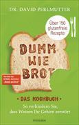 Cover-Bild zu Dumm wie Brot - Das Kochbuch von Perlmutter, David