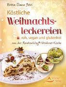 Cover-Bild zu Köstliche Weihnachtsleckereien von Petri, Britta Diana