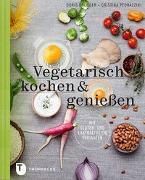 Cover-Bild zu Vegetarisch kochen & genießen mit gluten- und laktosefreien Varianten von Brugger, Doris
