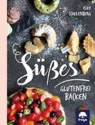 Cover-Bild zu Süßes glutenfrei backen von Schulenburg, Elke