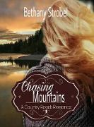 Cover-Bild zu Chasing Mountains (Country Roads Romance, #1) (eBook) von Strobel, Bethany