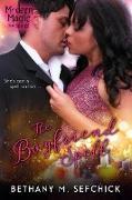 Cover-Bild zu The Boyfriend Spell (Modern Magic, #3) (eBook) von Sefchick, Bethany M.