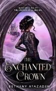 Cover-Bild zu The Enchanted Crown (The Stolen Kingdom Series, #4) (eBook) von Atazadeh, Bethany