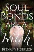 Cover-Bild zu Soul Bonds are a Witch (eBook) von Hoeflich, Bethany