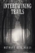 Cover-Bild zu Intertwining Trails (eBook) von Dvilinskas, Bethany