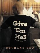Cover-Bild zu Give *Em Hell (eBook) von Leo, Bethany